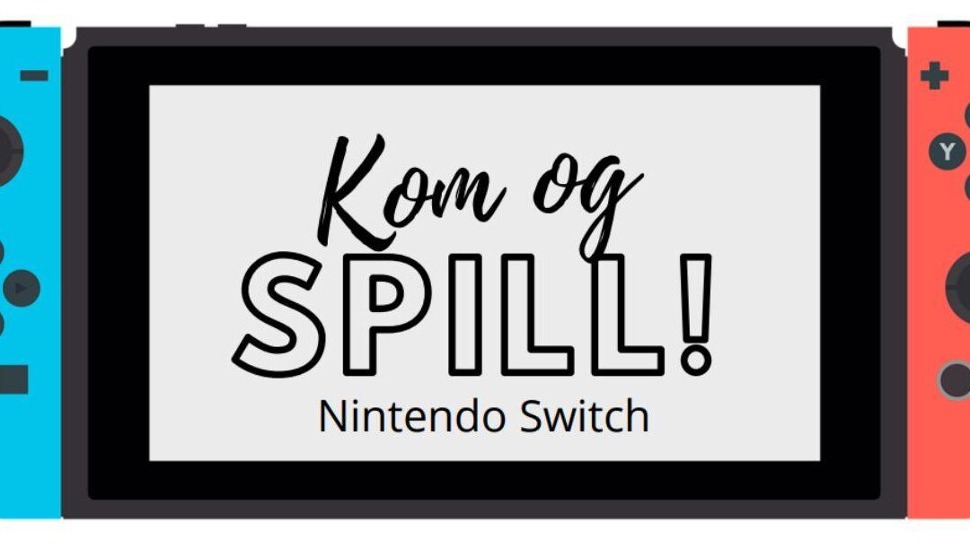 Kom og SPILL! Nintendo Switch